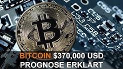 BITCOIN $370,000 USD PROGNOSE ERKLÄRT