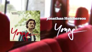 Jonathan Hutcherson - Young (Official Single)