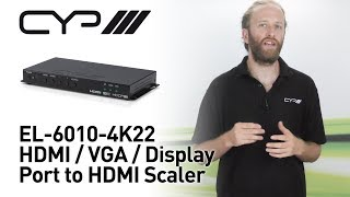 CYP EL-6010-4K22 HDMI / VGA / Display Port to HDMI Scaler