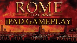 ROME TOTAL WAR iPAD GAMEPLAY!