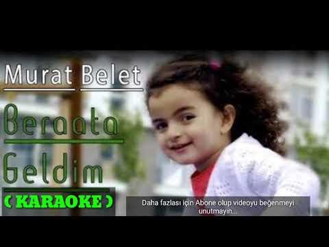 Murat Belet - Beraata Geldim ( KARAOKE )