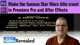 How to make the famous Star Wars title crawl in Premiere Pro and After Effects
