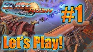 BlazeRush - Let's Play! [Ep.#1]