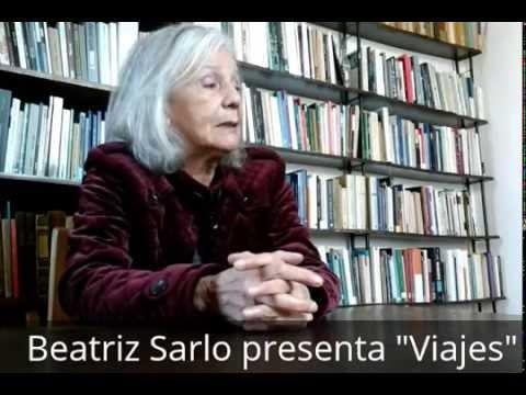 """""""Viajes"""" de Beatriz Sarlo: una invitación al paseo por la memoria"""