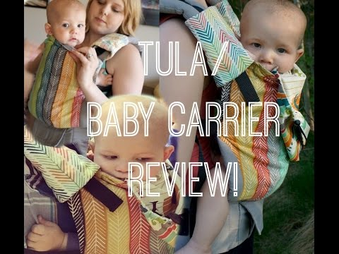 TULA/ BABY CARRIER REVIEW!