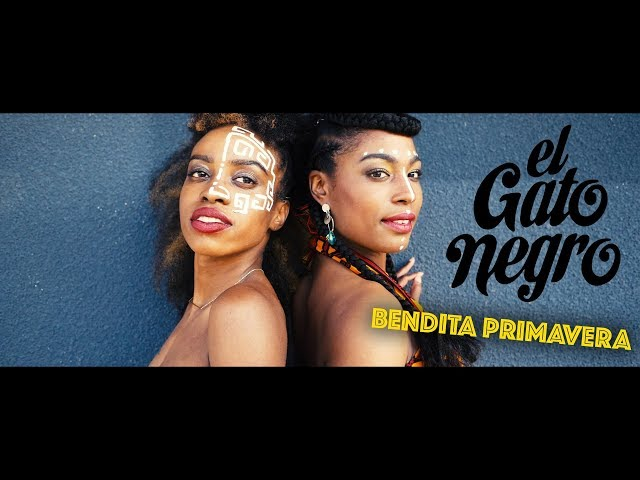 EL GATO NEGRO -  Bendita Primavera (official video) - verano 2019
