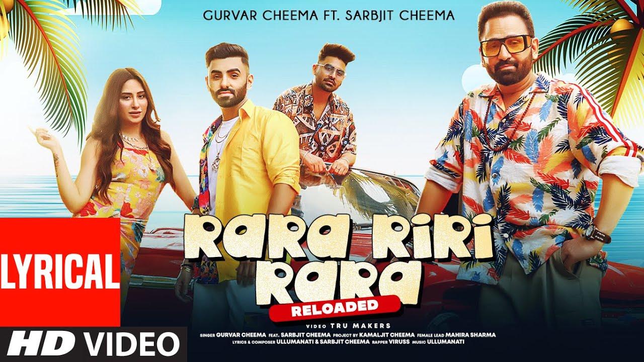 Rara Riri Rara Reloaded (Lyrical) | Gurvar Cheema, Sarbjit Cheema| Mahira Sharma | Viruss,Ullumanati