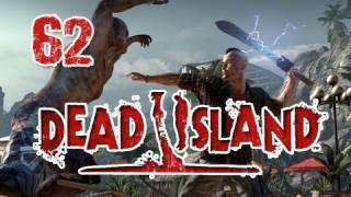 Dead Island: Walkthrough Part 62 [Ch 13] Wheres is My Pineapple? Let