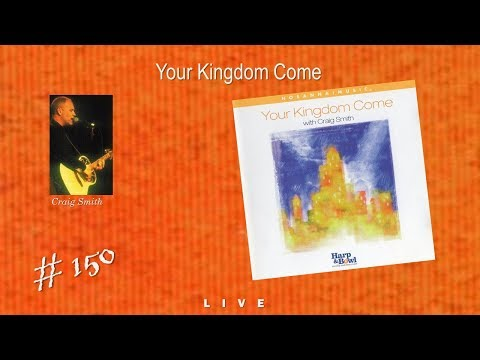 Craig Smith- Your Kingdom Come (Full) (2000)