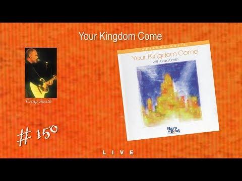 Craig Smith- Your Kingdom Come (Full) (2000)