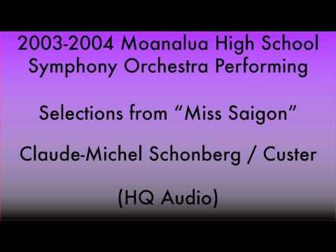 "Selections from ""Miss Saigon""   Moanalua HS Symphony Orchestra   2004 Aloha Concert"