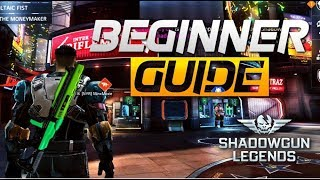 SHADOWGUN LEGENDS BEGINNERS GUIDE | EVERYTHING YOU NEED TO KNOW