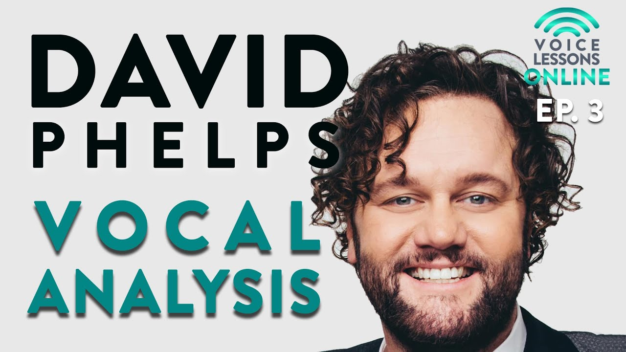 David Phelps Vocal Analysis - Ep. 3 Voice Lessons Online