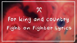 for KING & COUNTRY - Fight on a fighter // Lyrics