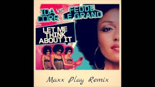 New Deep House: Ida Corr & Fedde Le Grand - Let Me Think About It (Maxx Play Remix)