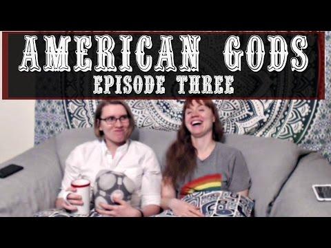 Let's Watch: American Gods! Episode Three