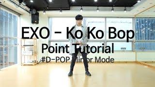 Video EXO - Ko Ko Bop / tutorial menari download MP3, 3GP, MP4, WEBM, AVI, FLV Oktober 2017