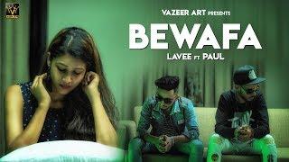 Bewafa | Official Song | Lavee Ft. Paul | Samy |Dk Thakur | Vazeer Art |2018