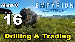 """Empyrion – Galactic Survival - Alpha 8 - 16 - """"Drilling & Trading"""""""
