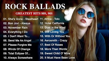 Best Rock Music Playlist 2020 - Greatest Rock Ballads of The 80's and 90's