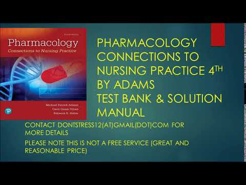 PHARMACOLOGY CONNECTIONS TO NURSING PRACTICE 4TH BY ADAMS TEST BANK & SOLUTION MANUAL