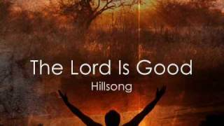 The Lord Is Good (Hillsong)