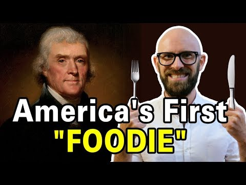 Thomas Jefferson: The First Foodie Of America