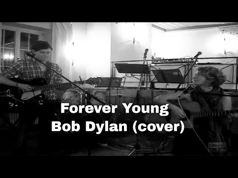Forever Young - Bob Dylan (cover)