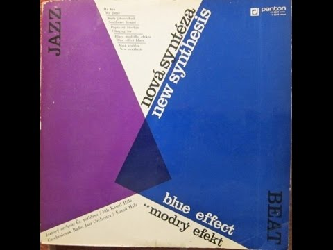 Blue Effect - Nová Syntéza (FULL ALBUM, jazz-rock/psych big band, Czechoslovakia, 1971)