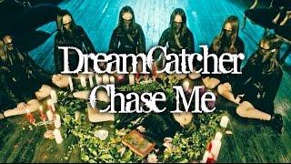 DREAMCATCHER - CHASE ME MV names/members