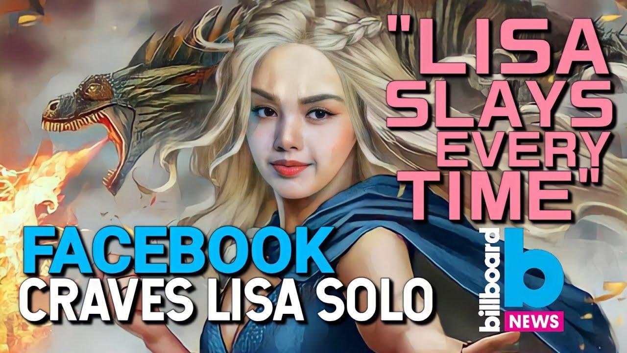 Lisa News | Facebook Craves Lisa Solo x Billboard News Praises Lisa