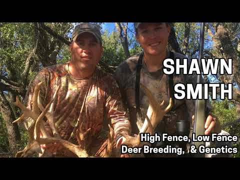 221 SHAWN SMITH - A Discussion of High Fence, Low Fence, Deer Breeding, & Genetics