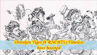 Drunken Tiger Ft Rm Bts -timeless Bass Boosted