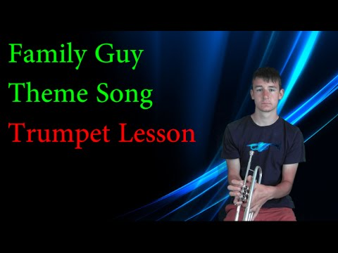How to play the Family Guy theme song on Trumpet