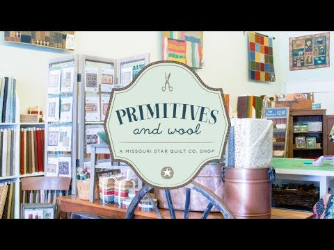 primitives-and-wool:-a-missouri-star-shop