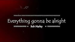 Bob Marley - Everything's Gonna Be Alright Lyrics