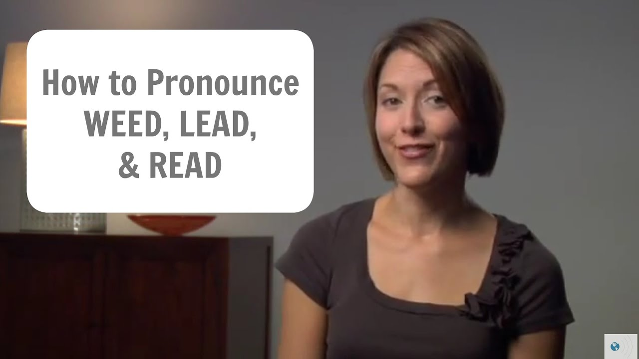 How to pronounce WEED, LEAD, and READ /wid, lid, rid/ - American English  Pronunciation Lesson