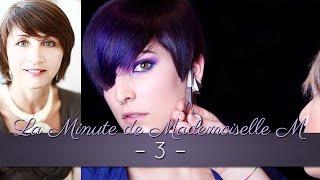 La Minute de Mademoiselle M 3 - Comment bien choisir votre coiffeur ?