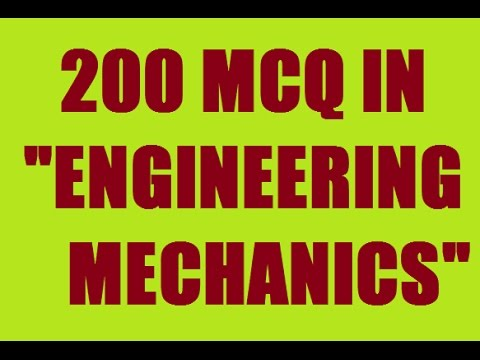 ENGINEERING MECHANICS || 200 OBJECTIVE QUESTIONS AND ANSWERS || 2016