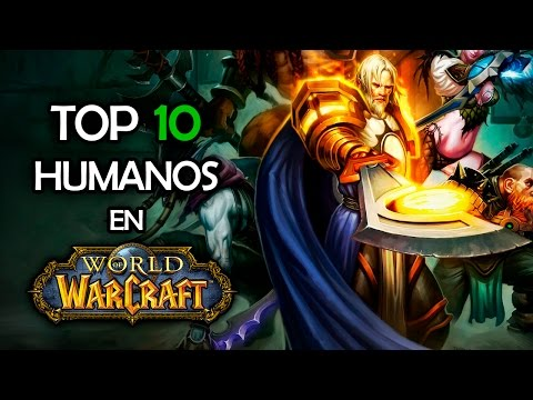 TOP 10 Humanos | World of Warcraft
