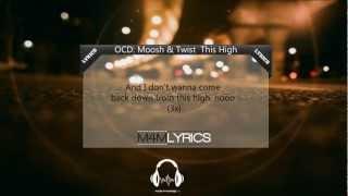 Ocd: Moosh & Twist - This High | Lyrics