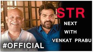 OFFICIAL : Simbu's Next is with Venkat Prabhu | STR Next Movie | BILLA- 3