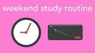 weekend study routine
