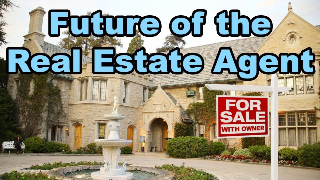 The Future Of Real Estate Are Real Estate Agents Becoming