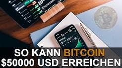 BITCOIN KURS SOLL $50000 USD ERREICHEN
