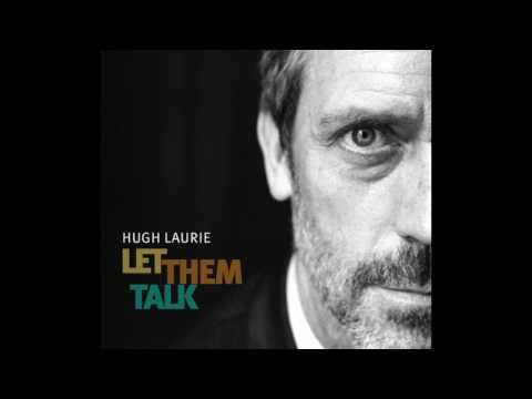 Hugh Laurie - Let Them Talk (2011) FULL ALBUM