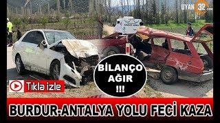 BURDUR-ANTALYA YOLU FECİ KAZA 2 ÖLÜ