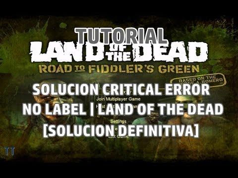 [Tutorial] Solución Critical Error - No label | Problema Land of the Dead Windows 7, 8 y 10