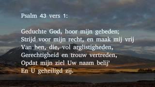 Psalm 43 vers 1, 2 en 4 - Geduchte God, hoor mijn gebeden