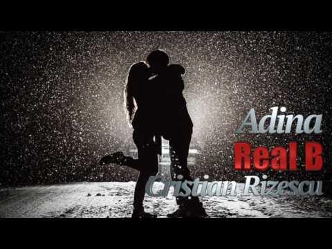 Real B, Cristian Rizescu -  Adina, Mega Hit